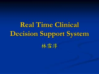 Real Time Clinical Decision Support System