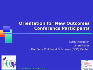 Orientation for New Outcomes Conference Participants