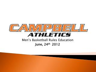 Men's Basketball Rules Education June ,  24 th  2012