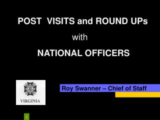 Roy Swanner – Chief of Staff