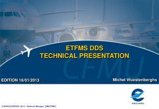 ETFMS DDS TECHNICAL PRESENTATION