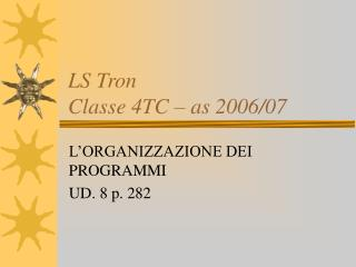 LS Tron  Classe 4TC – as 2006/07