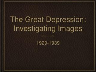 The Great Depression: Investigating Images