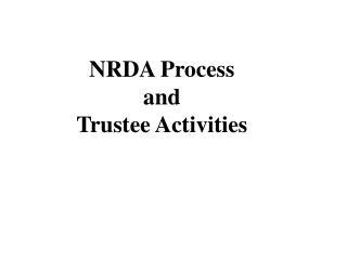 NRDA Process  and Trustee Activities