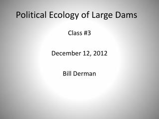 Political Ecology of Large Dams