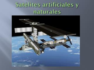 Satélites artificiales y naturales