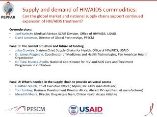 Co-moderators: Joel  Kuritsky ,  Medical Advisor, SCMS Division, Office of HIV/AIDS, USAID