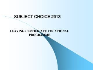 SUBJECT CHOICE 2013