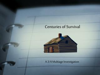 Centuries of Survival