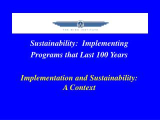 Sustainability:  Implementing  Programs that Last 100 Years