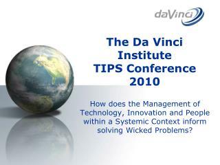 The Da Vinci Institute  TIPS Conference 2010