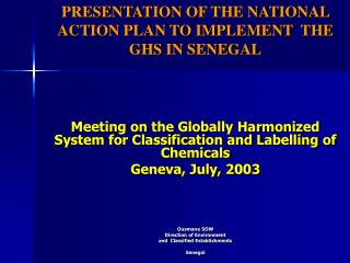 PRESENTATION OF THE NATIONAL ACTION PLAN TO IMPLEMENT  THE GHS IN SENEGAL