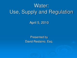 Water: Use, Supply and Regulation