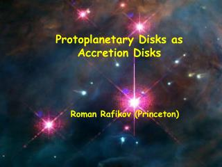 Protoplanetary Disks as Accretion Disks