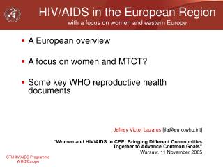 HIV/AIDS in the European Region with a focus on women and eastern Europe