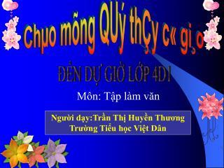 Người dạy:Trần Thị Huyền Thương Trường Tiểu học Việt Dân