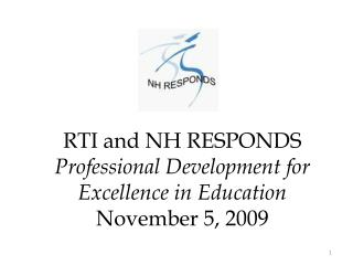 RTI and NH RESPONDS  Professional Development for Excellence in Education  November 5, 2009