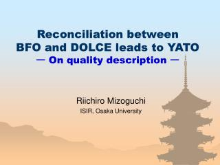 Reconciliation between BFO and DOLCE leads to YATO ー  On quality description  ー