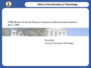CTRF Review for Senate Finance Committee, Education Subcommittee June 7, 2007