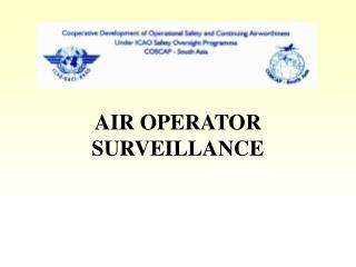 AIR OPERATOR SURVEILLANCE