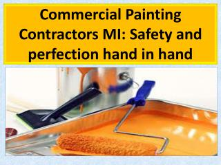 Commercial Painting Contractors MI: Safety and perfection ha