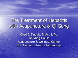 The Treatment of Hepatitis with Acupuncture & Qi Gong