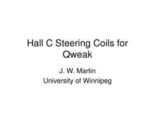 Hall C Steering Coils for Qweak