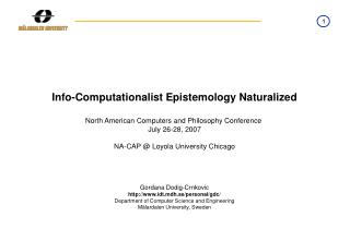 Info-Computationalist Epistemology Naturalized North American Computers and Philosophy Conference