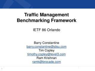 Traffic  Management  Benchmarking Framework IETF  86 Orlando Barry Constantine