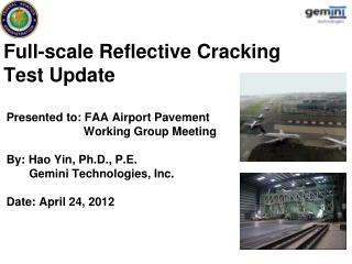 Full-scale Reflective Cracking Test Update