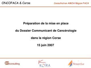 Préparation de la mise en place du Dossier Communicant de Cancérologie dans la région Corse