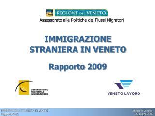 IMMIGRAZIONE  STRANIERA IN VENETO Rapporto 2009