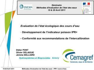 Séminaire Méthodes d'évaluation de l'état des eaux 19 & 20 Avril 2011