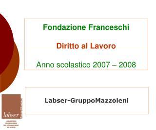 Fondazione Franceschi Diritto al Lavoro Anno scolastico 2007 – 2008