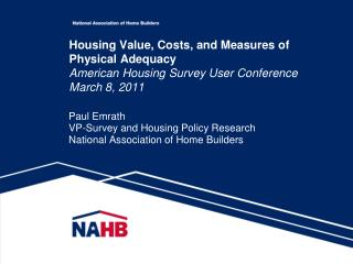 Paul Emrath VP-Survey and Housing Policy Research National Association of Home Builders