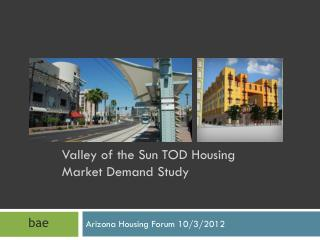 Valley of the Sun TOD Housing Market Demand Study