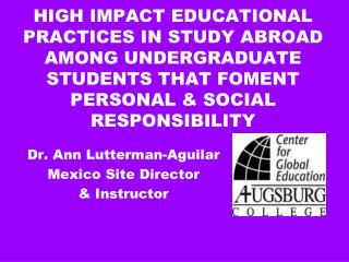 Dr. Ann Lutterman-Aguilar Mexico Site Director  & Instructor