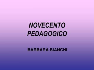 NOVECENTO PEDAGOGICO