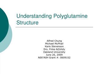 Understanding Polyglutamine Structure