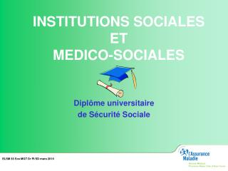 INSTITUTIONS SOCIALES ET  MEDICO-SOCIALES
