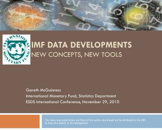 IMF Data Developments New concepts, new tools