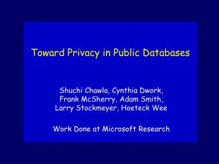Toward Privacy in Public Databases
