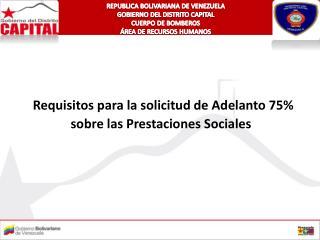 Requisitos para la solicitud de Adelanto 75% sobre las Prestaciones Sociales