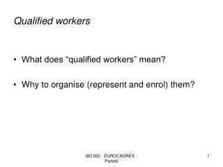 Qualified workers