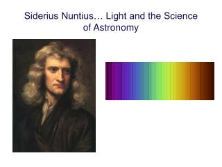 Siderius Nuntius… Light and the Science of Astronomy