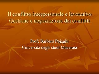 Il conflitto interpersonale e lavorativo Gestione e negoziazione dei conflitti