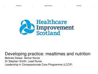 Developing practice: mealtimes and nutrition Belinda Dewar, Senior Nurse