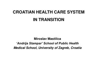 CROATIAN HEALTH CARE SYSTEM IN TRANSITION