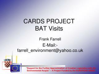 CARDS PROJECT BAT Visits
