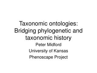 Taxonomic ontologies: Bridging phylogenetic and taxonomic history